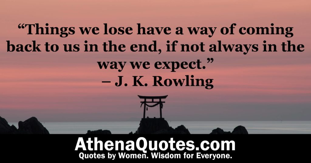 Athena Quotes Things We Lose Have A Way Of Coming Back To Us In