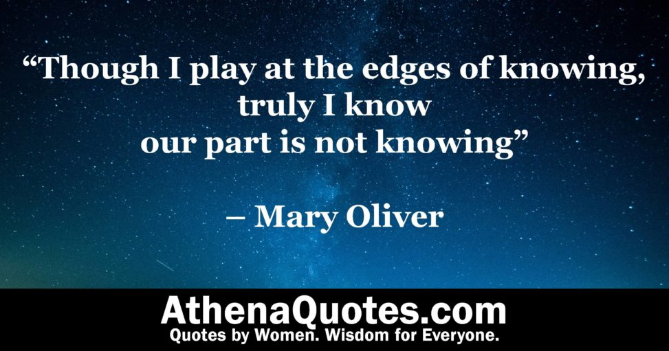 Athena Quotes Though I Play At The Edges Of Knowing Truly I Know