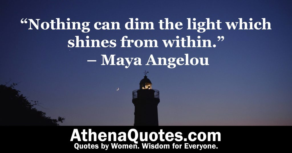Athena Quotes Nothing Can Dim The Light Which Shines From Within