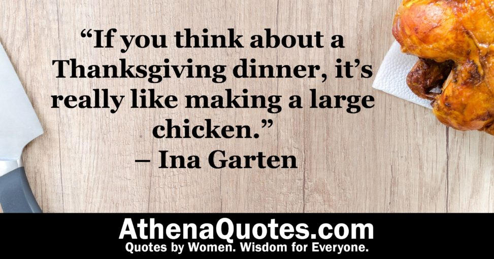 Athena Quotes If You Think About A Thanksgiving Dinner Its